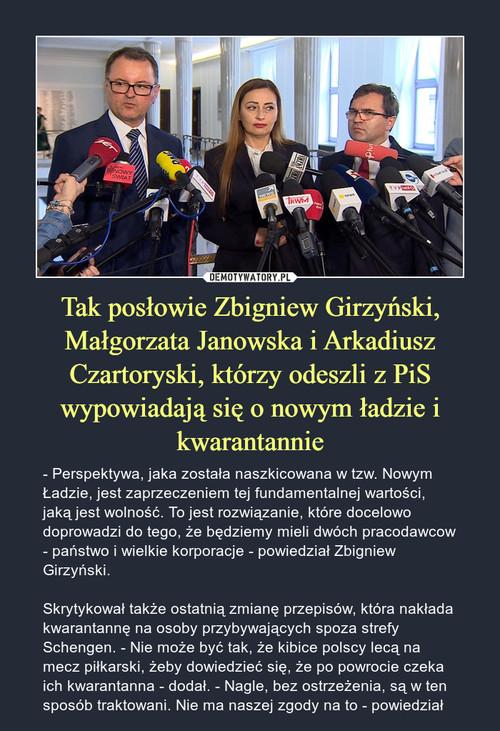 Tak posłowie Zbigniew Girzyński, Małgorzata Janowska i Arkadiusz Czartoryski, którzy odeszli z PiS wypowiadają się o nowym ładzie i kwarantannie