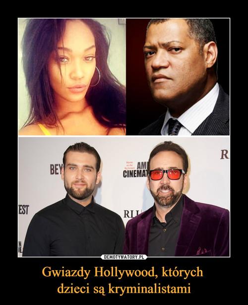 Gwiazdy Hollywood, których  dzieci są kryminalistami