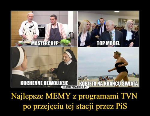 Najlepsze MEMY z programami TVN  po przejęciu tej stacji przez PiS