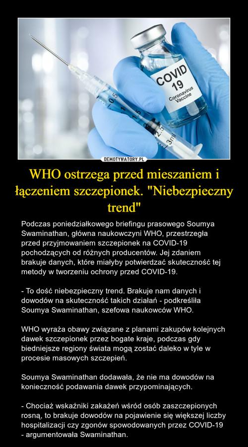 """WHO ostrzega przed mieszaniem i łączeniem szczepionek. """"Niebezpieczny trend"""""""