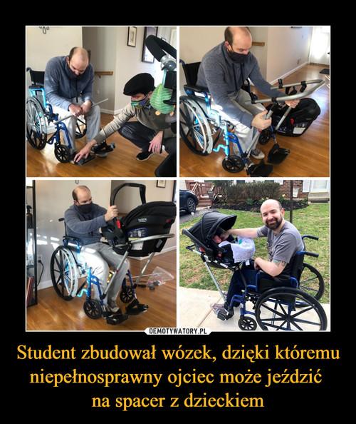 Student zbudował wózek, dzięki któremu niepełnosprawny ojciec może jeździć  na spacer z dzieckiem