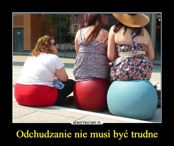 Odchudzanie nie musi być trudne –