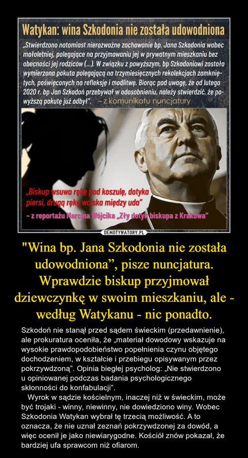"""""""Wina bp. Jana Szkodonia nie została udowodniona"""", pisze nuncjatura. Wprawdzie biskup przyjmował dziewczynkę w swoim mieszkaniu, ale - według Watykanu - nic ponadto."""